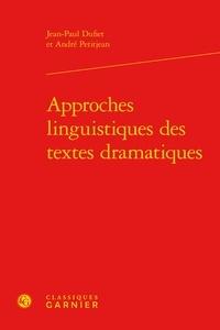 Jean-Paul Dufiet et André Petitjean - Approches linguistiques des textes dramatiques.
