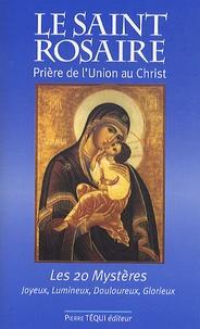 Jean-Paul Dufour - Le Saint Rosaire - Prière de l'Union au Christ - Les vingt Mystères joyeux, lumineux, douloureux, glorieux.