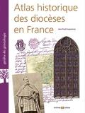 Jean-Paul Duquesnoy - Atlas historique des diocèses en France.