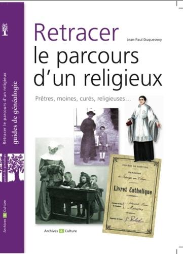 Retracer le parcours d'un religieux - Jean-Paul Duquesnoy
