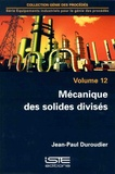 Jean-Paul Duroudier - Equipements industriels pour le génie des procédés - Volume 12, Mécanique des solides divisés.