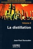 Jean-Paul Duroudier - La distillation - Volume 2.