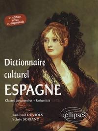 Jean-Paul Duviols et Jacinto Soriano - Espagne Dictionnaire culturel.
