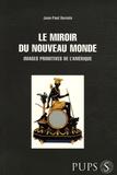 Jean-Paul Duviols - Le miroir du Nouveau Monde - Images primitives de l'Amérique.