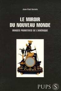 Le miroir du Nouveau Monde - Images primitives de lAmérique.pdf