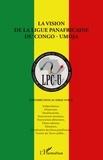 Jean-Paul Ebenga et Pierre Eboundit - La vision de la la ligue panafricaine du Congo-Umoja - Contributions au débat public.