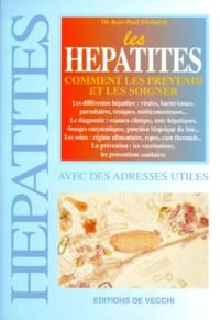 Jean-Paul Ehrhardt - LES HEPATITES. - Comment les prévenir et les soigner.