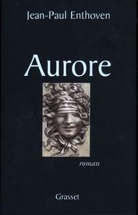 Jean-Paul Enthoven - Aurore.
