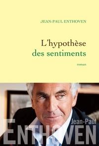 Jean-Paul Enthoven - L'hypothèse des sentiments.