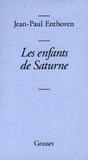 Jean-Paul Enthoven - Les enfants de Saturne.