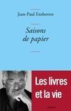 Jean-Paul Enthoven - Saisons de papier.