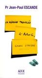 Jean-Paul Escande - La mémoire troublée d'Arthur G., cadre stressé.