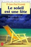 Jean-Paul Escande - Le soleil est une fête.