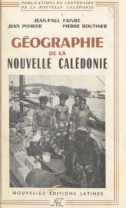 Jean-Paul Faivre et Jean Poirier - La Nouvelle Calédonie - Géographie et histoire, économie, démographie, ethnologie.