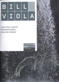 Jean-Paul Fargier et François Germa - Bill Viola.