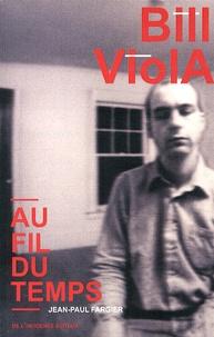 Jean-Paul Fargier - Bill Viola - Au fil du temps.