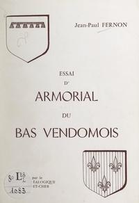Jean-Paul Fernon et Guy Tisserand - Essai d'armorial du Bas-Vendômois.