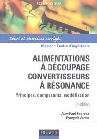 Jean-Paul Ferrieux et François Forest - Alimentations à découpage, convertisseurs à résonance - Principes, composants, modélisation.