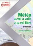 Jean-Paul Fièque - Météo du vol à voile et du vol libre - Savoir comment analyser, interpréter la météo du jour et anticiper les bonnes journées de vol.