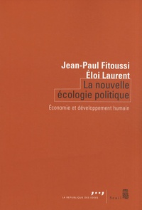 Jean-Paul Fitoussi et Eloi Laurent - La nouvelle écologie politique - Economie et développement humain.