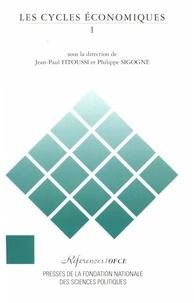 Jean-Paul Fitoussi et Philippe Sigogne - Les cycles économiques - Tome 1.