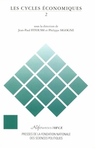 Jean-Paul Fitoussi et Philippe Sigogne - Les cycles économiques - Tome 2.