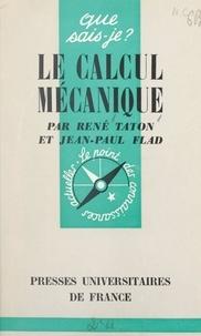 Jean-Paul Flad et René Taton - Le calcul mécanique.
