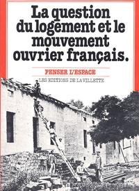 Jean-Paul Flamand - La question du logement et le mouvement ouvrier français.