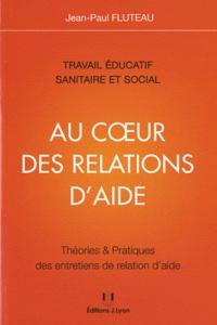 Jean-Paul Fluteau - Au coeur des relations d'aide.