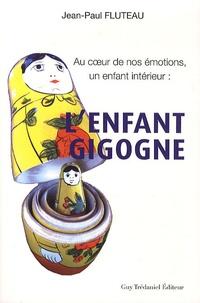 Jean-Paul Fluteau - L'enfant gigogne - Au coeur de nos émotions, un enfant intérieur.
