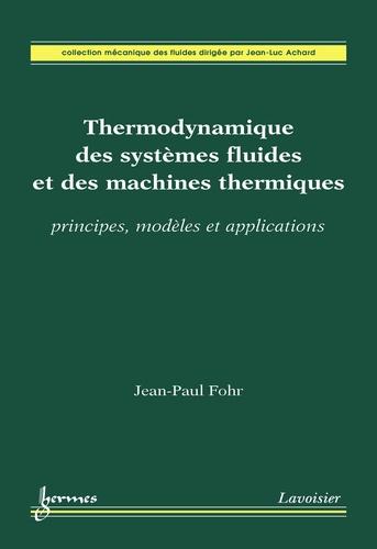 Thermodynamique des systèmes fluides et des machines thermiques - Jean-Paul Fohr - Format PDF - 9782746240506 - 88,00 €
