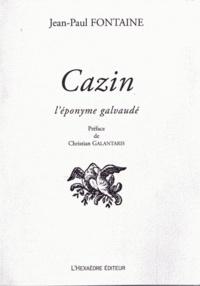 Jean-Paul Fontaine - Cazin : l'éponyme galvaudé.
