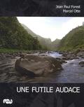 Jean-Paul Forest et Marcel Otte - Une Futile audace.