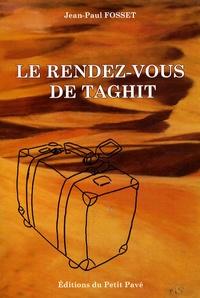 Jean-Paul Fosset - Le rendez-vous de Taghit.