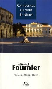 Jean-Paul Fournier - Confidences au coeur de Nîmes.