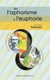 Jean-Paul Frébourg - De l'aphorisme à l'euphorie.