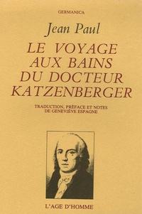 Jean Paul Friedrich Richter - Le Voyage aux Bains du Docteur Katzenberger.