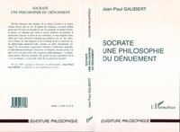 Jean-Paul Galibert - SOCRATE. - Une philosophie du dénuement.