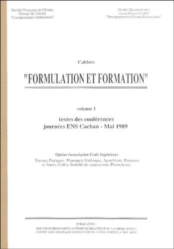 """Jean-Paul Gallet - Cahiers """"Formulation et formation"""" - Volume 1, Textes des conférences, journées ENS Cachan - Mai 1989."""