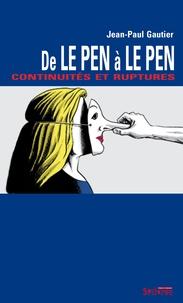 Jean-Paul Gautier - De Le Pen à Le Pen - Continuités et ruptures.