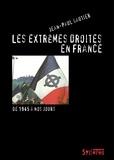 Jean-Paul Gautier - Les extrêmes droites en France - De la traversée du désert à l'ascension du Front national (de 1945 à nos jours).