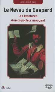Jean-Paul Gay - Le neveu de Gaspard - Le roman d'un colporteur.