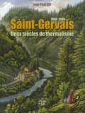 Jean-Paul Gay - Saint-Gervais - Deux siècles de thermalisme 1806-2006.