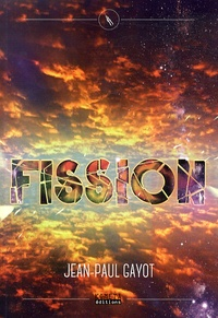 Jean-Paul Gayot - Fission.