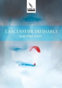 Jean-Paul Gayot - L'ascenseur du diable.