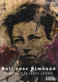 Rhonealpesinfo.fr Roll over Rimbaud - Le poète et la contre-culture Image