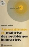 Jean-Paul Gervois - Apprentissage et maîtrise des problèmes industriels.