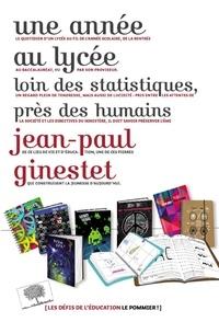 Jean-Paul Ginestet - Une année au lycée - Loin des statistiques, près des humains.