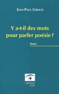 Jean-Paul Giraux - Y a-t-il des mots pour parler poésie ?.