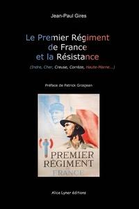 Jean-paul Gires - Le premier régiment de France et la Résistance.